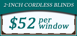 Cordless Blinds Special - $52 per window